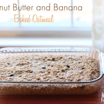 Peanut Butter and Banana Baked Oatmeal {Freezer Meal}