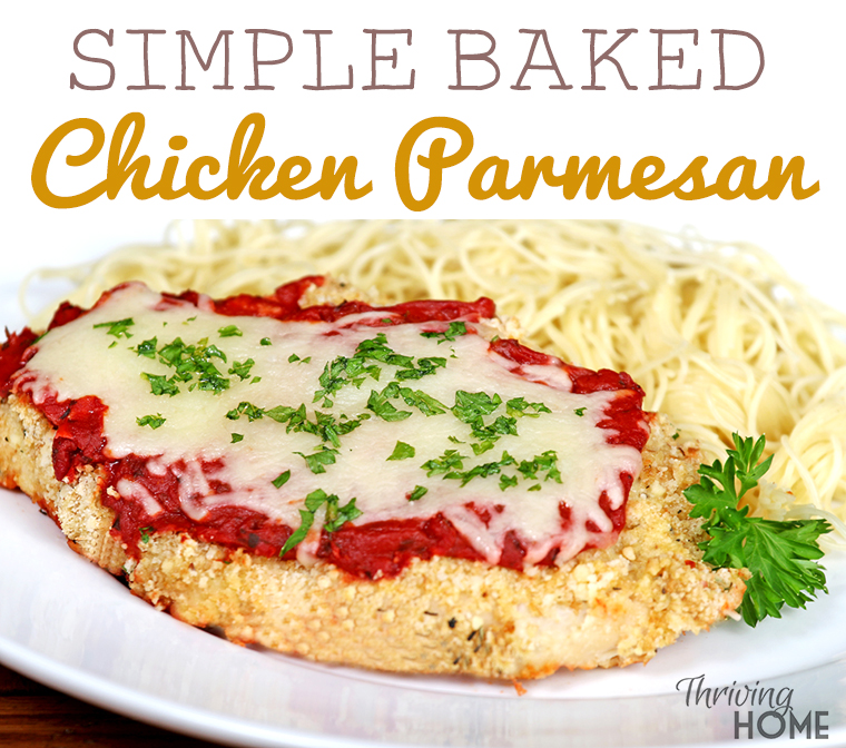 Simple Baked Chicken Parmesan Recipe Thriving Home