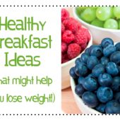 Healthy Breakfast Ideas (That Might Help You Lose Weight)