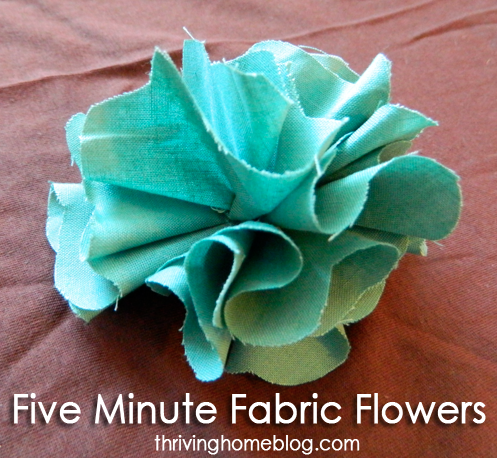 Five minute fabric flowers thriving home for Fabric crafts to make
