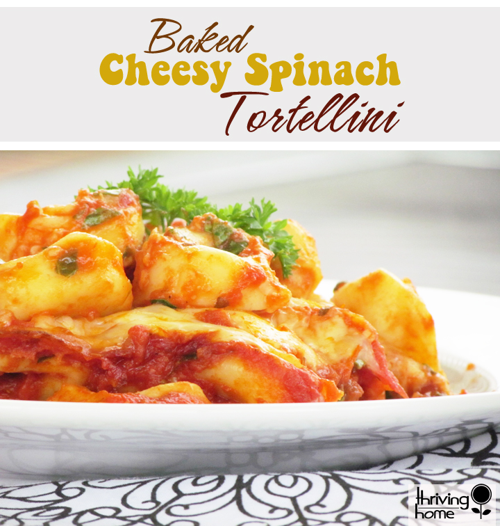 Baked Cheesy Spinach Tortellini