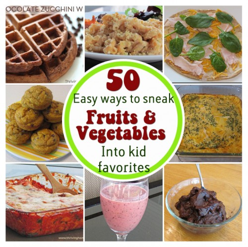 Try these 50+ easy ways to sneak fruits and vegetables into kid favorites! #realfood