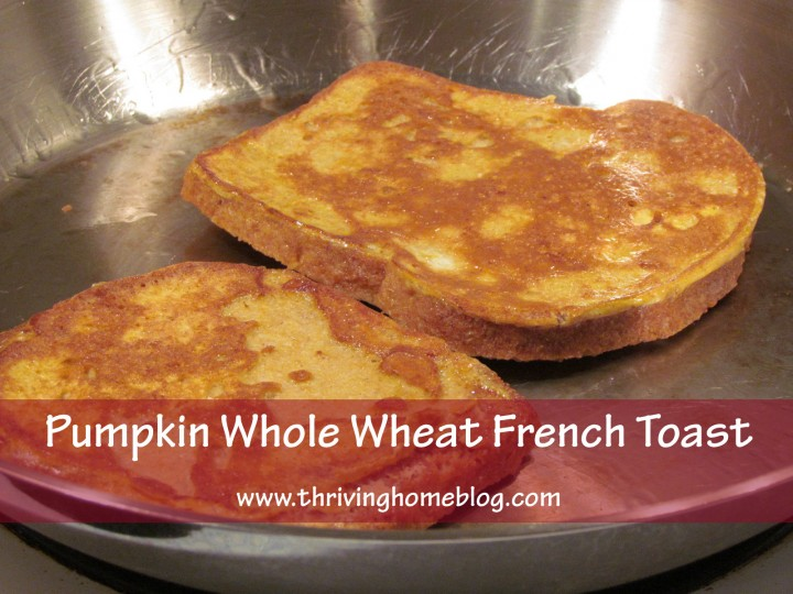 Pumpkin Whole Wheat French Toast