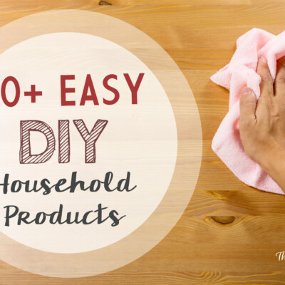 10 Easy DIY All-Natural Household Products