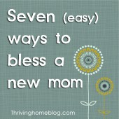Seven Practical and Easy Ways to Help a New Mom