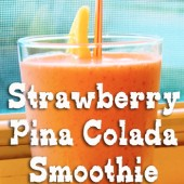 Strawberry Pina Colada Smoothie Recipe