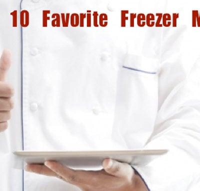 My Top 10 Favorite Freezer Meals