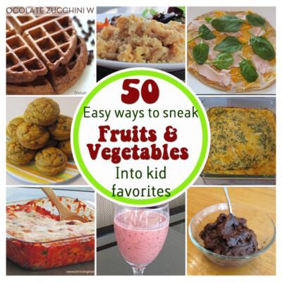 50+ Simple Ways to Sneak Fruits & Vegetables Into Kid Favorites