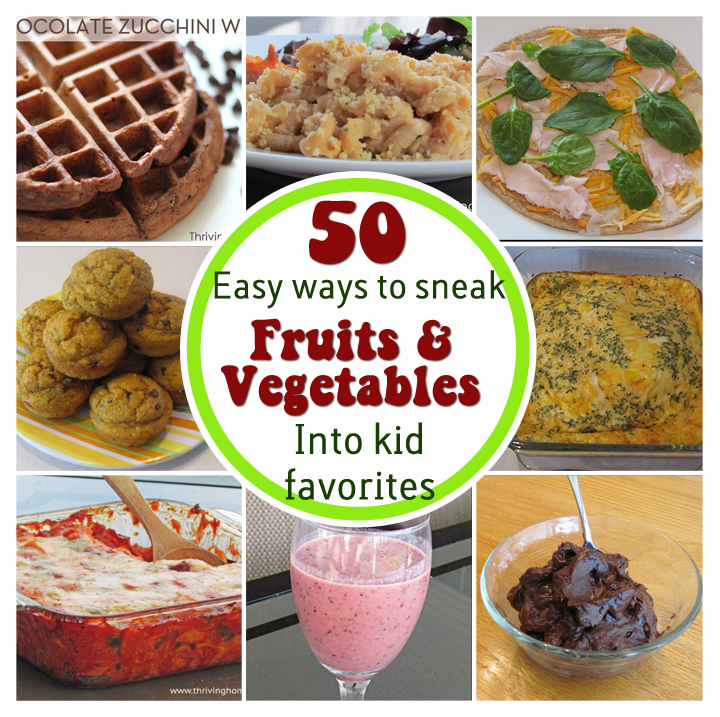 5o ways to sneak fruits and veggies in to kids' favorite meals.