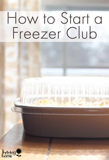 A thorough guide about how to start your own time-saving, money-saving Freezer Club from a mom who did it for 7 years!