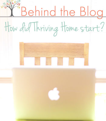 Behind the Blog: How did Thriving Home start?
