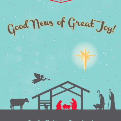 Good News of Great Joy! Family Christmas Devotional (Only $4.99!)