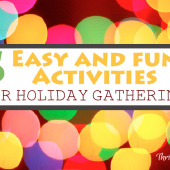 6 Easy and Fun Activities for Holiday Gatherings