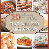 20+ Meals that Feed Large Groups