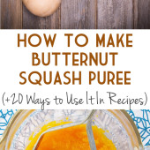 How to Make Butternut Squash Puree (+ 20 Ways To Use It In Recipes)