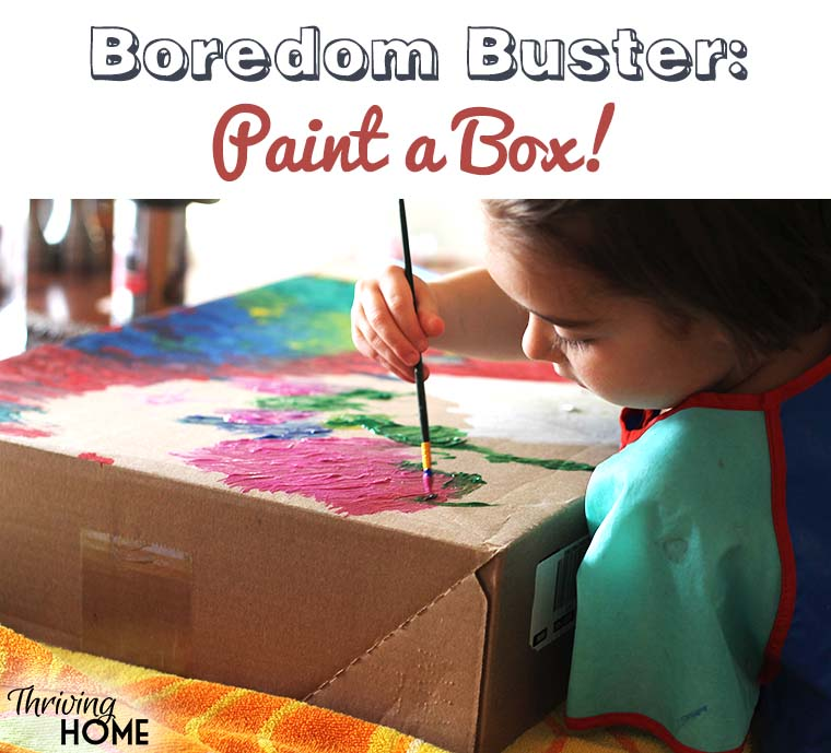Boredom Buster- Paint a Box!