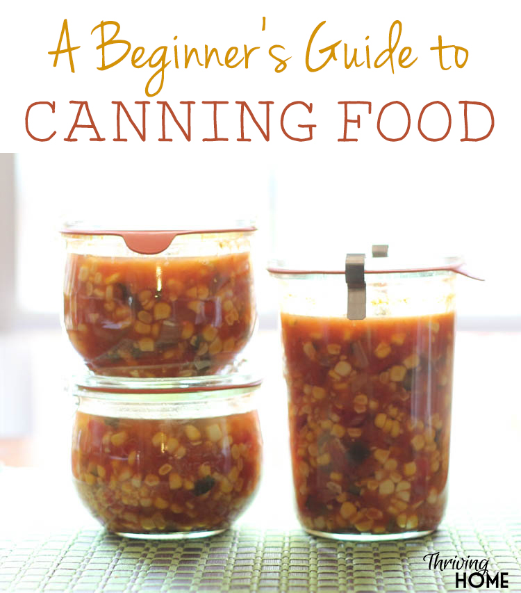 A step-by-step guide on how to easily can your food. Tutorial includes not only directions but spells out everything you will need in order to get started canning. | Thriving Home