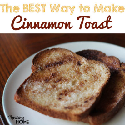 By Far, The BEST Way to Make Cinnamon Toast