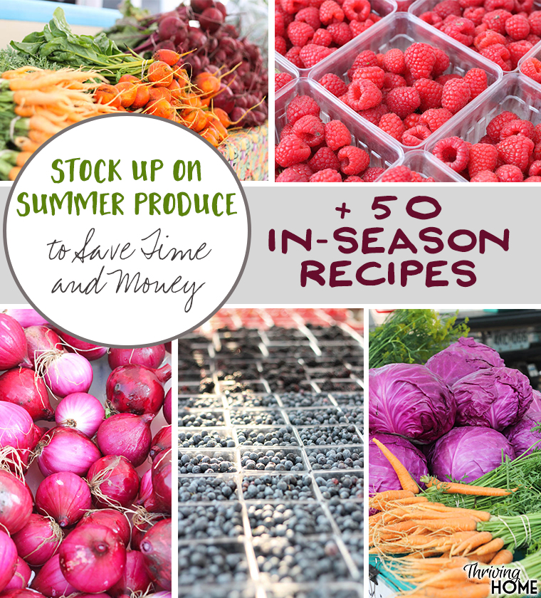 Save time & money by using what's in season! Here are 50 great recipes to make ahead and refrigerate or freeze for later.