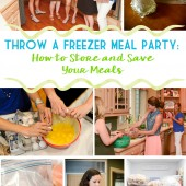 Throw a freezer meal party--how to store and save your meals