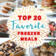 Top 20 Favorite Freezer Meals: These healthy and delicious freezer meals will save you time, money, and make eating healthy meals at home possible!