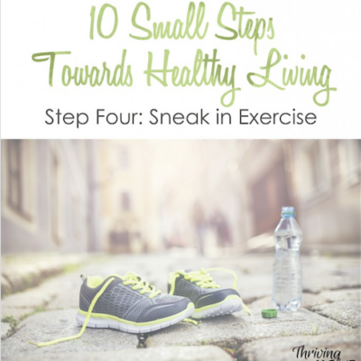 Healthy Living Small Step #4: Sneak in Exercise
