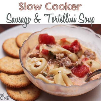 Slow Cooker Sausage & Tortellini Soup--Simple Creamy Goodness!