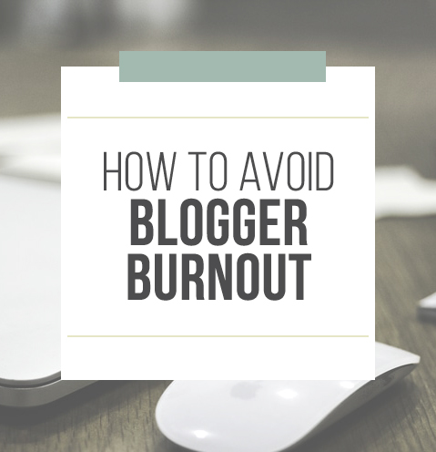 how to avoid blogger burnout