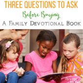 3 Questions to Ask Before Buying a Family Devotional (Plus 25+ Recommendations!)