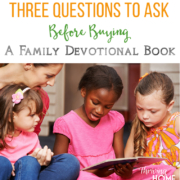 Do you know how to tell a good devotional resource from a mediocre or even a bad one? It's important to ask at least three questions before purchasing faith-building devotionals or children's Bibles for your family.