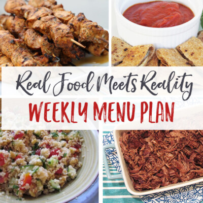 """Real Food Meets Reality"" Menu Plan: August 29 - September 3"