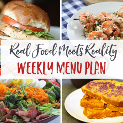 """Real Food Meets Reality"" Menu Plan: September 12-18"