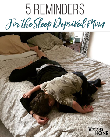 Five reminders for the sleep deprived mom. Great read for anyone who is missing some nighttime hours!