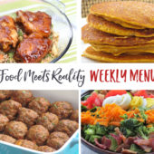 """Real Food Meets Reality"" Menu Plan: November 7-13"