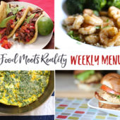 """Real Food Meets Reality"" Menu Plan: January 30-February 5"