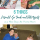 If I could go back to the beginning, here are six pieces of advice I would give myself as a new stay-at-home mom.