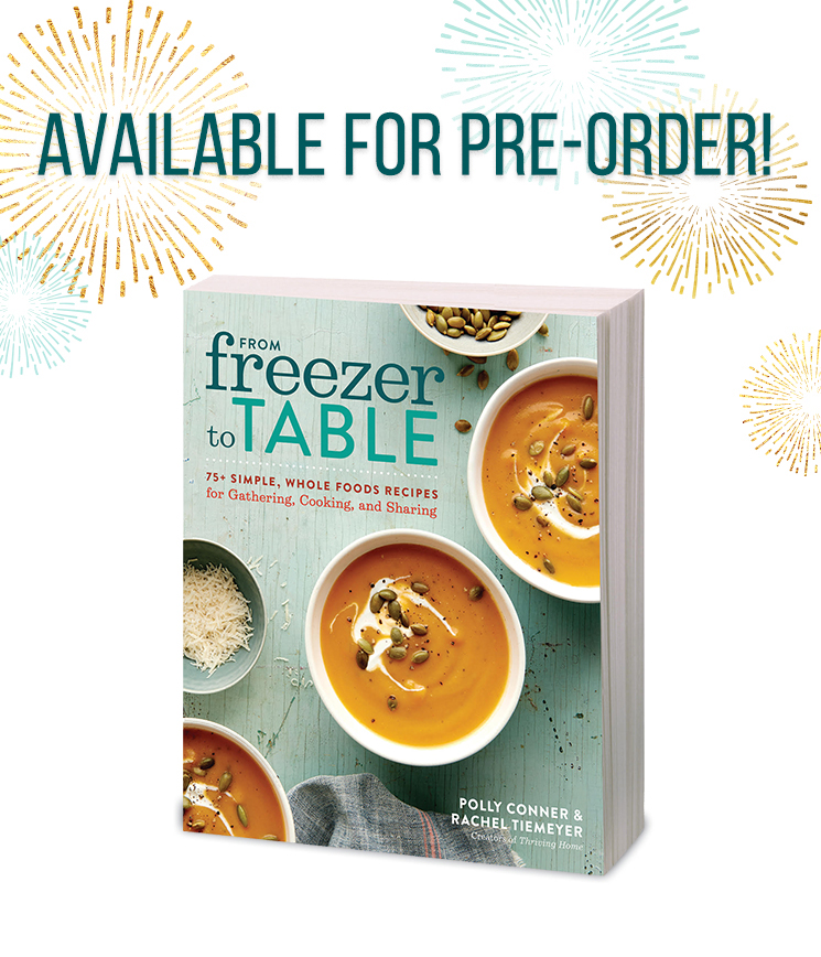 Time to pre order our cookbook and snag free gifts thriving home pre order our new cookbook from freezer to table and get up to forumfinder