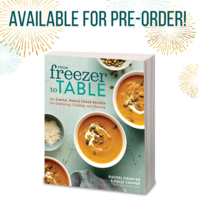 Pre-order our new cookbook, From Freezer to Table, and get up to four freeze bonuses!
