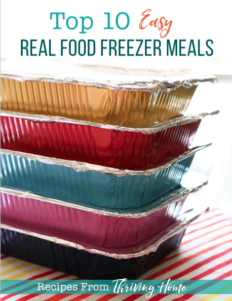 Top 10 Easy Real Food Freezer Meals