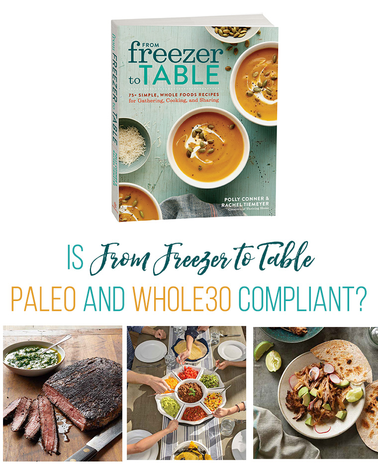 "Is the ""From Freezer to Table"" Cookbook Paleo and Whole30 Compliant?"