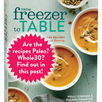 "Is ""From Freezer to Table"" Paleo and Whole30 Compliant?"