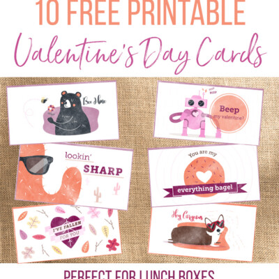 10 Free Printable Valentine's Day Cards (Perfect for Lunch Boxes!)