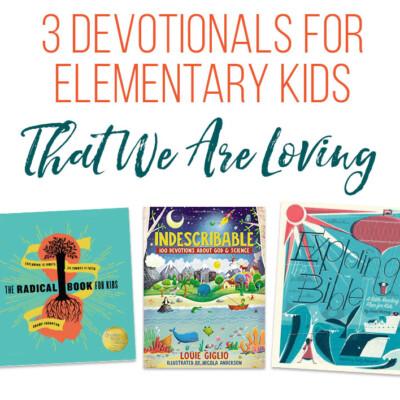 3 Devotional Books for Elementary Kids We Are Loving