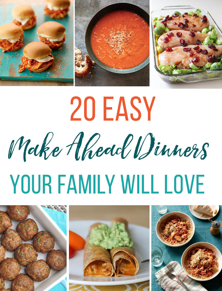 20 Easy Make Ahead Dinner for Families