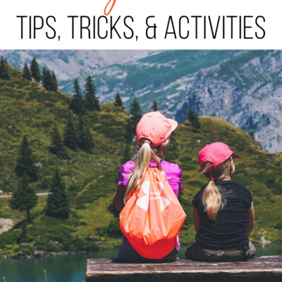 Traveling with Kids: Tips, Tricks, & Activities