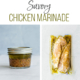 savory chicken marinade in a mason jar and in a freezer bag with chicken breasts
